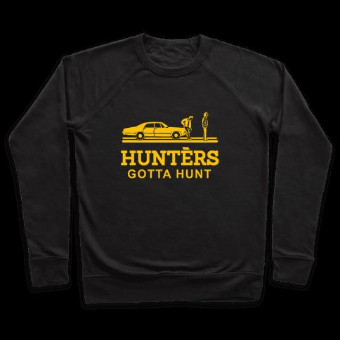 Hunters Gotta Hunt Pullover