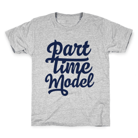 Part Time Model Kids T-Shirt