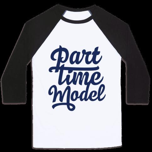 Part Time Model Baseball Tee