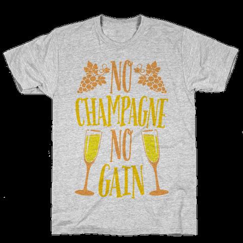 No Champagne No Gain Mens T-Shirt
