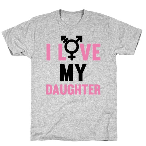 I Love My Trans Daughter Mens T-Shirt