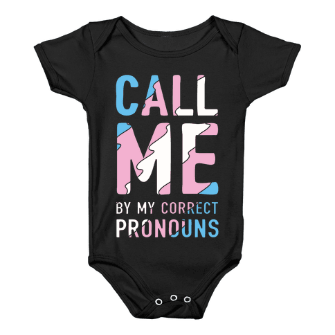 Call Me By My Correct Pronouns Baby Onesy