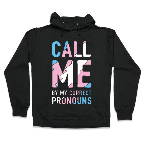 Call Me By My Correct Pronouns Hooded Sweatshirt