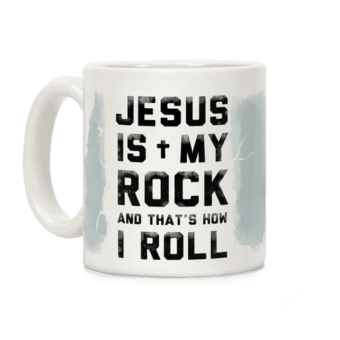 Jesus is My Rock and That's How I Roll Coffee Mug