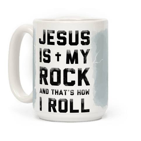 Jesus is My Rock and That's How I Roll