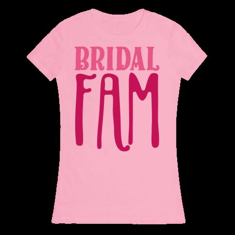 Bridal Fam Womens T-Shirt