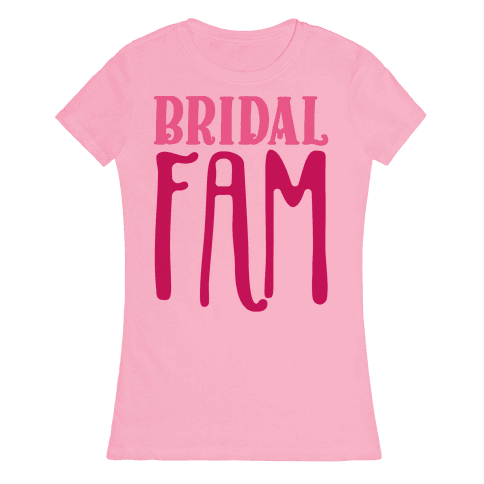 Bridal Fam Womens T-Shirt