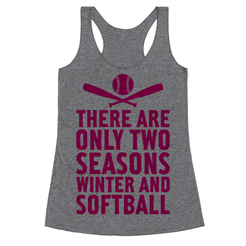 There Are Only Two Seasons Racerback Tank Top