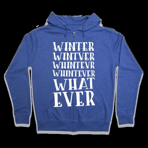 Whatever Winter Zip Hoodie