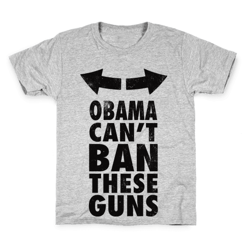 Obama Can't Ban These Guns Kids T-Shirt