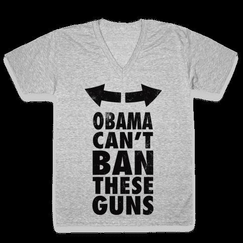 Obama Can't Ban These Guns V-Neck Tee Shirt