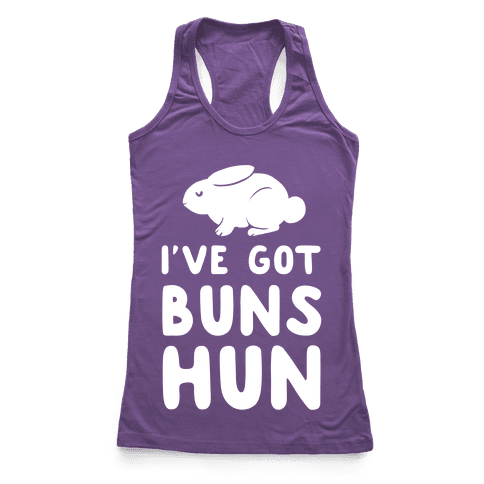 I've Got Buns, Hun Racerback Tank Top