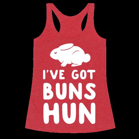I've Got Buns, Hun