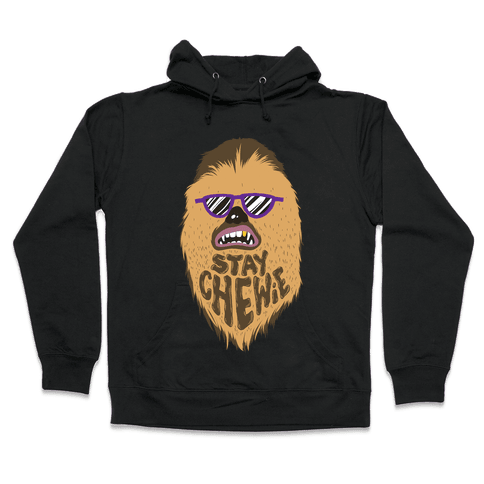 Stay Chewie Hooded Sweatshirt