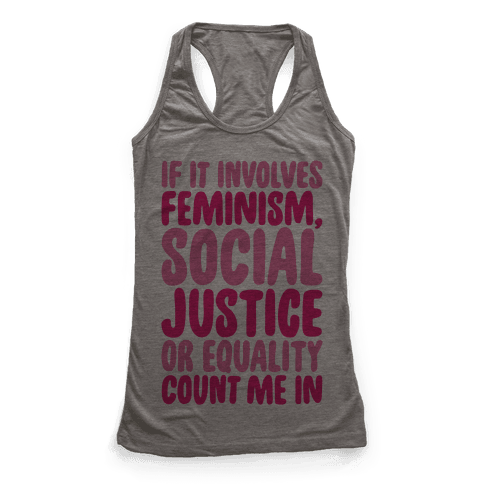 Feminism Social Justice and Equality Racerback Tank Top