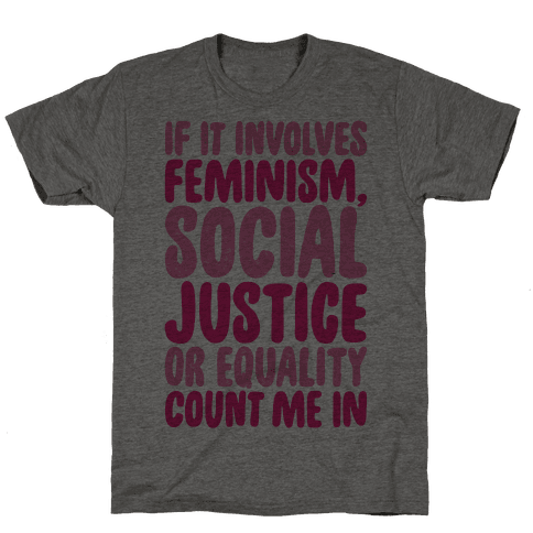 Feminism Social Justice and Equality Mens T-Shirt