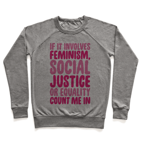 Feminism Social Justice and Equality Pullover