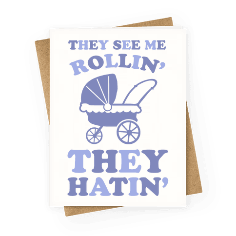 They See Me Rollin' They Hatin'  Greeting Card