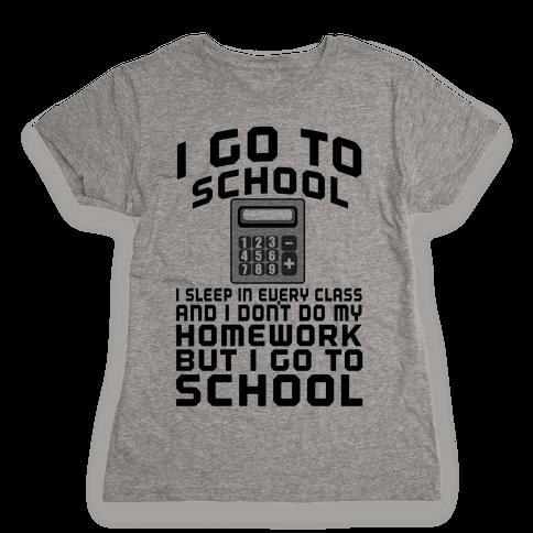 I Go to School Womens T-Shirt