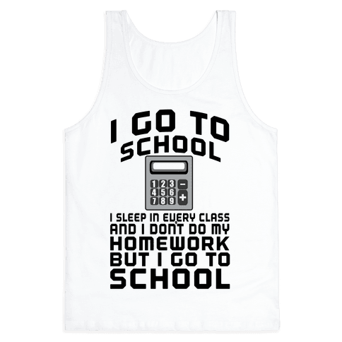 I Go to School Tank Top