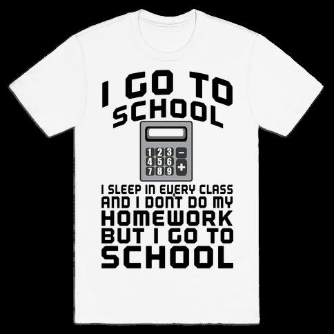 I Go to School Mens T-Shirt