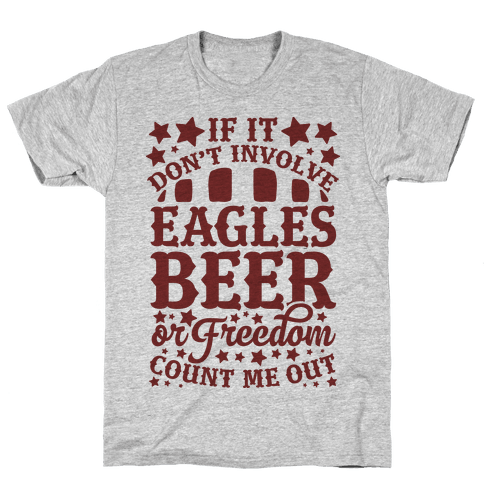 If It Don't Involve Eagles Beer or Freedom, Count Me Out