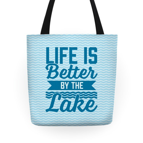 Life Is Better By The Lake Tote
