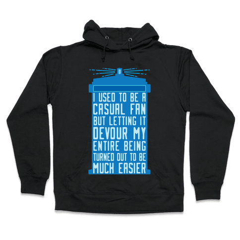 I Used To Be A Casual Fan (Doctor Who) Hooded Sweatshirt