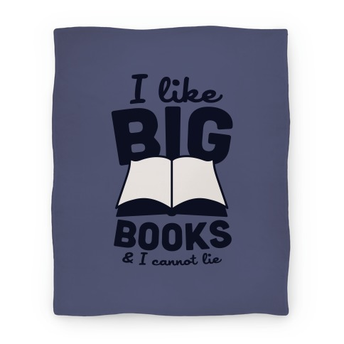 I Like Big Books And I Cannot Lie Blanket (Blue) Blanket