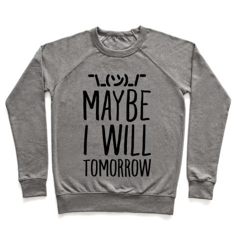 Maybe I Will Tomorrow Pullover