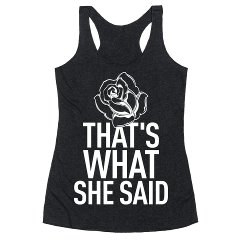 That's What She Said (Bachelorette) Racerback Tank Top