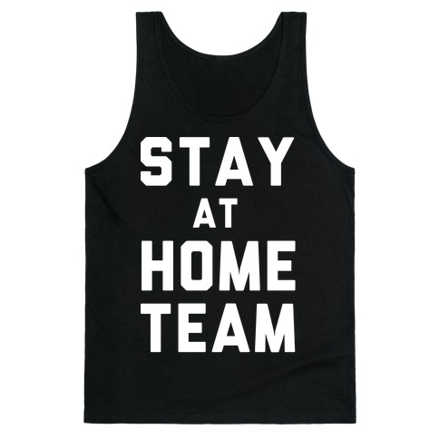 Stay At Home Team Tank Top