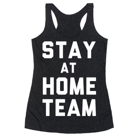 Stay At Home Team Racerback Tank Top