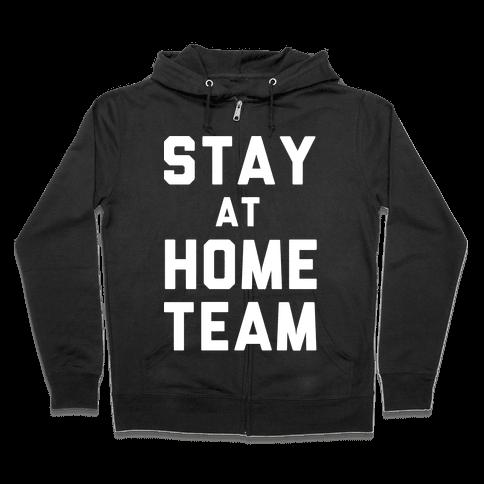 Stay At Home Team Zip Hoodie