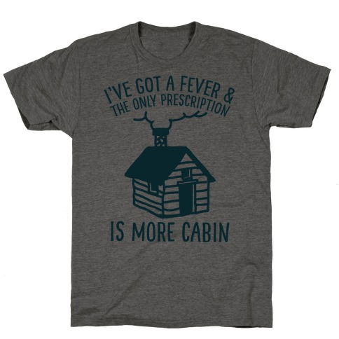 More Cabin T-Shirt