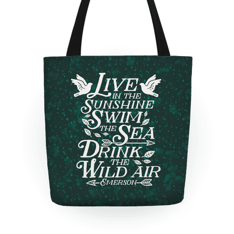Drink The Wild Air (Ralph Waldo Emerson) Tote
