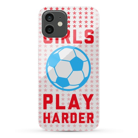 Girls Play Harder Phone Case