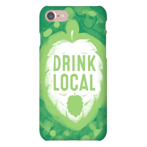 Drink Local Phone Case