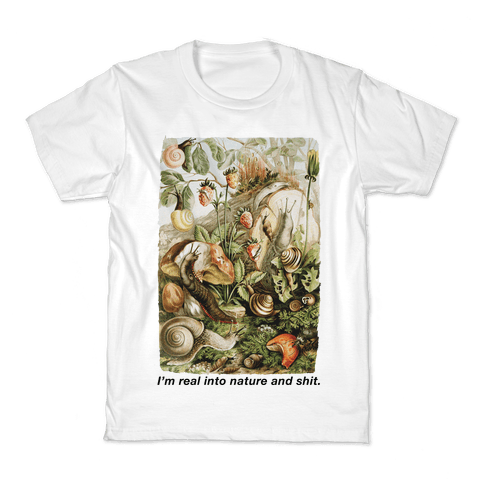 I'm Real Into Nature and Shit Kids T-Shirt