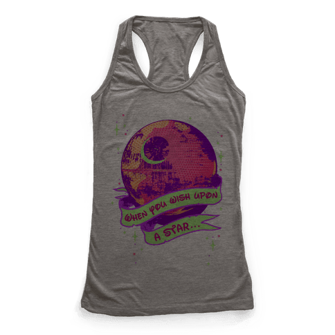 When You Wish Upon A Death Star Racerback Tank Top