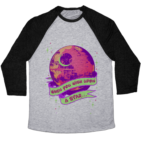 When You Wish Upon A Death Star Baseball Tee