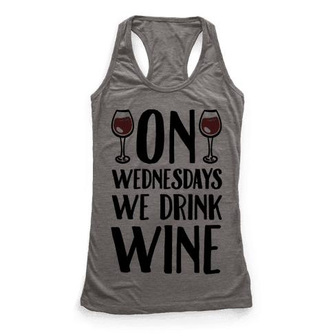 On Wednesdays We Drink Wine Racerback Tank Top