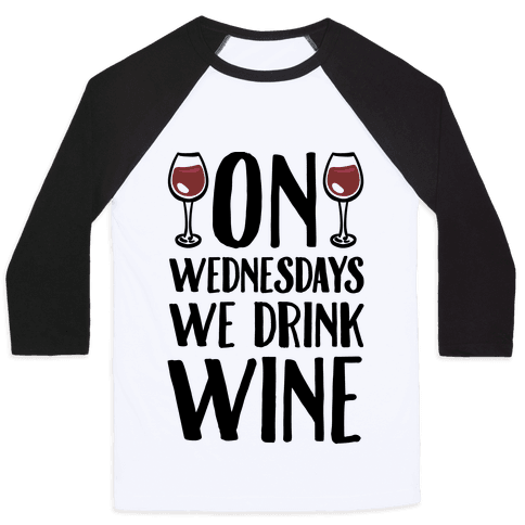 On Wednesdays We Drink Wine Baseball Tee