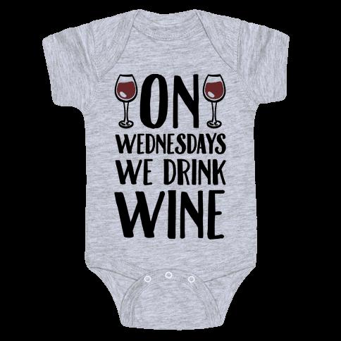 On Wednesdays We Drink Wine Baby Onesy