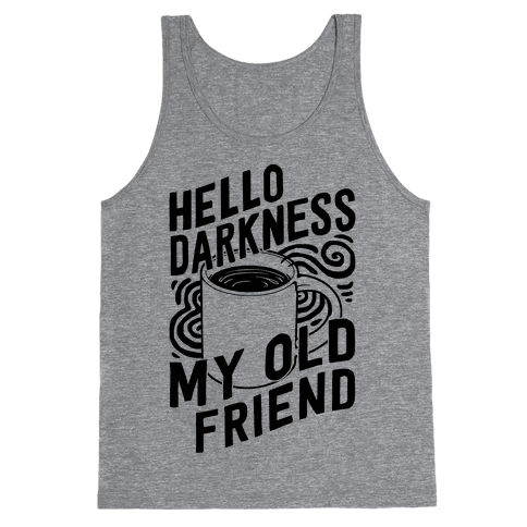 Hello Darkness My Old Friend Coffee Tank Top