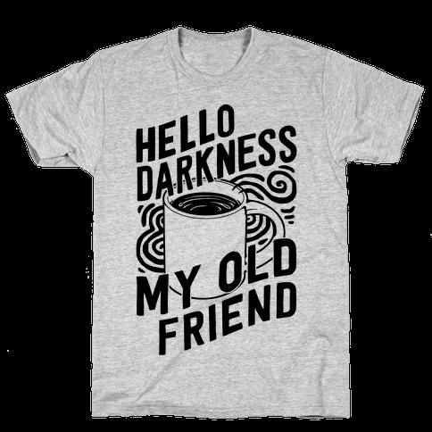 Hello Darkness My Old Friend Coffee Mens T-Shirt