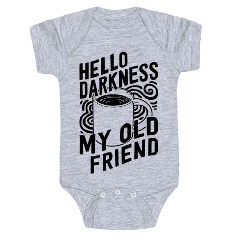 Hello Darkness My Old Friend Coffee Baby Onesy