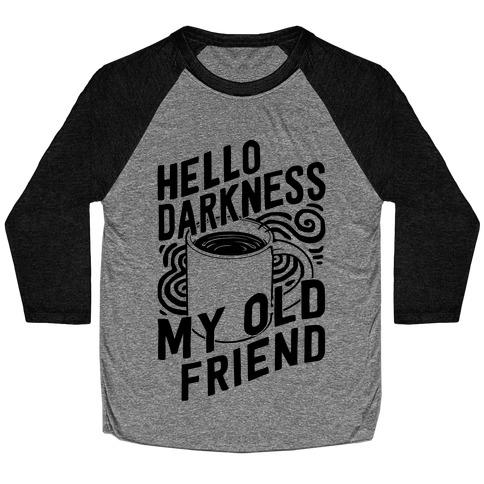 Hello Darkness My Old Friend Coffee Baseball Tee