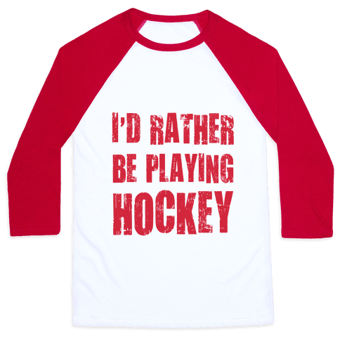 I'd Rather Be Playing Hockey Baseball Tee