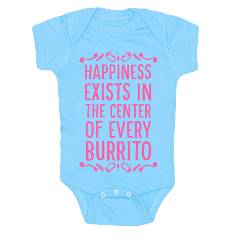Happiness Exists in the Center of Every Burrito Baby Onesy
